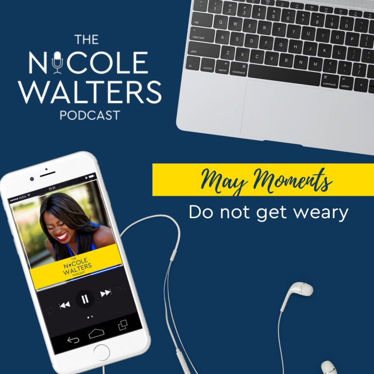 May Moments 2 - Do not get weary